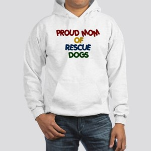 Proud Mom Of Rescue Dogs 1 Hooded Sweatshirt
