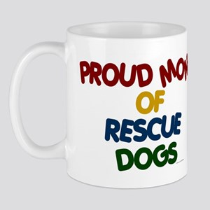 Proud Mom Of Rescue Dogs 1 Mug