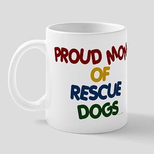 Proud Mom Of Rescue Dogs 1 Mug