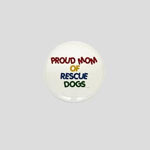 Proud Mom Of Rescue Dogs 1 Mini Button