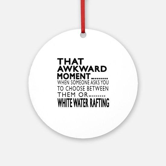 White Water Rafting Awkward Moment Round Ornament