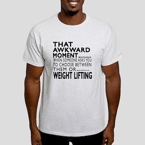 Weight Lifting Awkward Moment Design Light T-Shirt