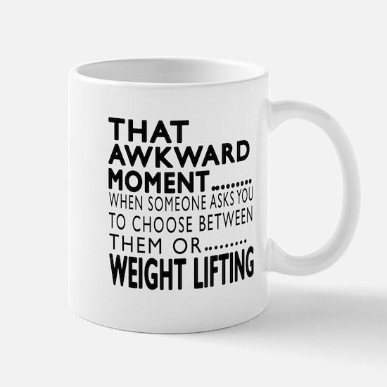 Weight Lifting Awkward Moment Designs Mug