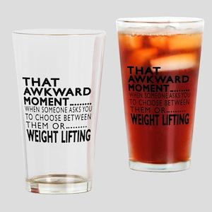Weight Lifting Awkward Moment Desig Drinking Glass