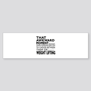 Weight Lifting Awkward Moment Des Sticker (Bumper)