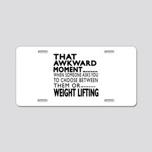 Weight Lifting Awkward Mome Aluminum License Plate