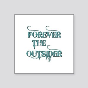 """FOREVER THE OUTSIDER Square Sticker 3"""" x 3"""""""