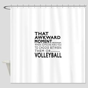Volleyball Awkward Moment Designs Shower Curtain
