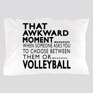 Volleyball Awkward Moment Designs Pillow Case