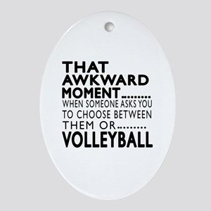 Volleyball Awkward Moment Designs Oval Ornament