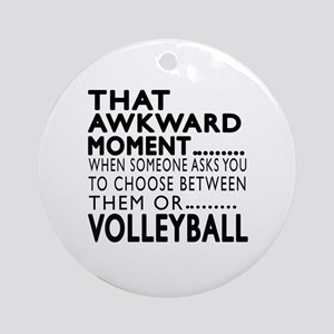 Volleyball Awkward Moment Designs Round Ornament