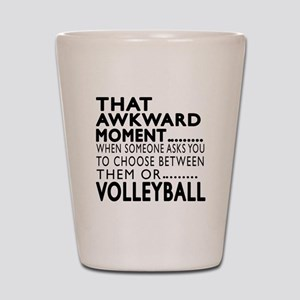 Volleyball Awkward Moment Designs Shot Glass