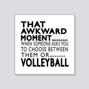 """Volleyball Awkward Moment D Square Sticker 3"""" x 3"""""""