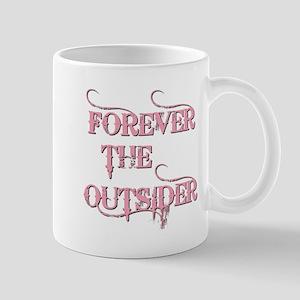FOREVER THE OUTSIDER Mug