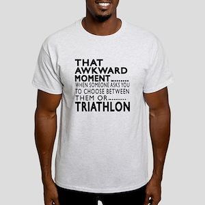 Triathlon Awkward Moment Designs Light T-Shirt