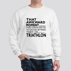 Triathlon Awkward Moment Designs Sweatshirt