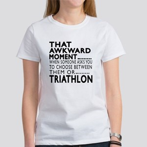 Triathlon Awkward Moment Designs Women's T-Shirt