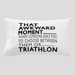Triathlon Awkward Moment Designs Pillow Case