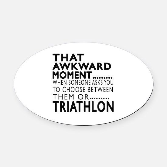 Triathlon Awkward Moment Designs Oval Car Magnet