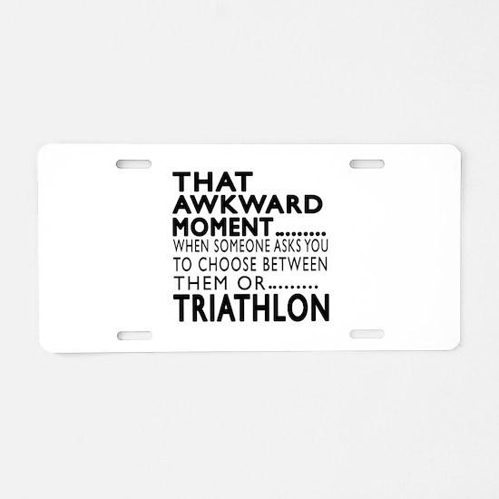 Triathlon Awkward Moment De Aluminum License Plate