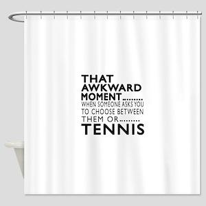 Tennis Awkward Moment Designs Shower Curtain