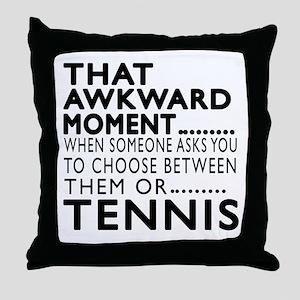 Tennis Awkward Moment Designs Throw Pillow