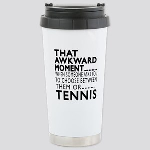 Tennis Awkward Moment D Stainless Steel Travel Mug