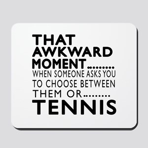 Tennis Awkward Moment Designs Mousepad