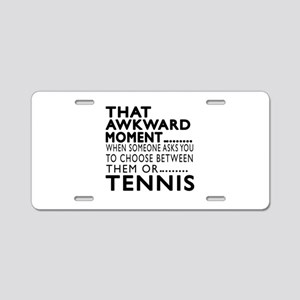 Tennis Awkward Moment Desig Aluminum License Plate