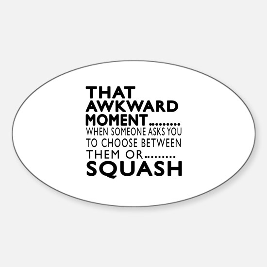Squash Awkward Moment Designs Sticker (Oval)