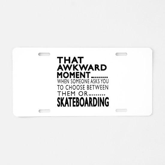 Skateboarding Awkward Momen Aluminum License Plate
