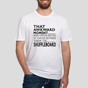 Shuffleboard Awkward Moment Designs Fitted T-Shirt