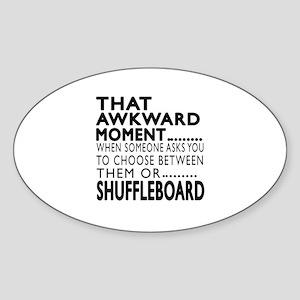 Shuffleboard Awkward Moment Designs Sticker (Oval)
