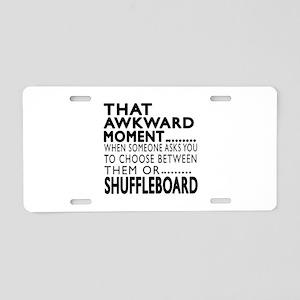 Shuffleboard Awkward Moment Aluminum License Plate