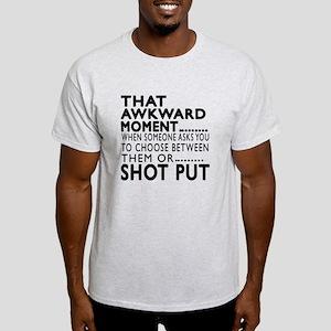 Shot Put Awkward Moment Designs Light T-Shirt