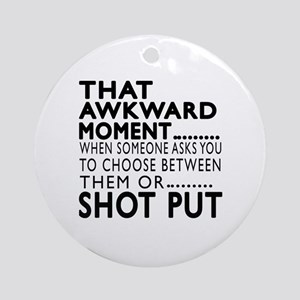 Shot Put Awkward Moment Designs Round Ornament
