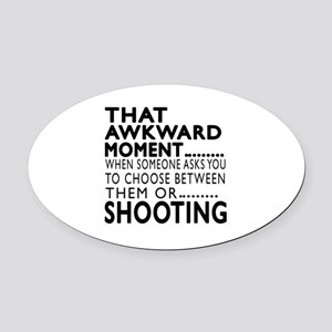 Shooting Awkward Moment Designs Oval Car Magnet