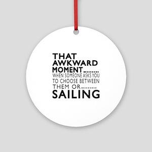 Sailing Awkward Moment Designs Round Ornament