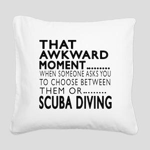 Scuba Diving Awkward Moment D Square Canvas Pillow