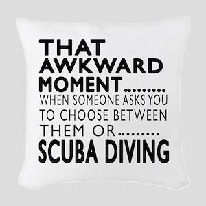 Scuba Diving Awkward Moment De Woven Throw Pillow