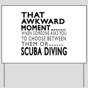 Scuba Diving Awkward Moment Designs Yard Sign