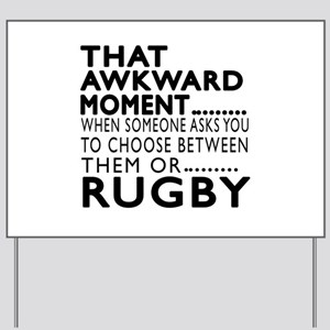 Rugby Awkward Moment Designs Yard Sign