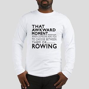 Rowing Awkward Moment Designs Long Sleeve T-Shirt