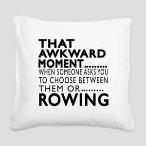 Rowing Awkward Moment Designs Square Canvas Pillow