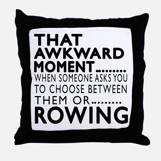 Rowing Awkward Moment Designs Throw Pillow