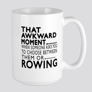 Rowing Awkward Moment Designs Large Mug