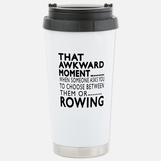 Rowing Awkward Moment D Stainless Steel Travel Mug