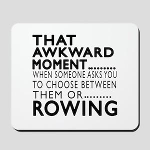 Rowing Awkward Moment Designs Mousepad