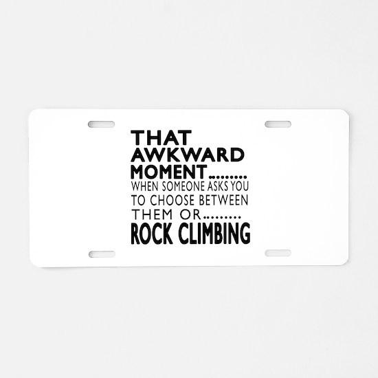Rock Climbing Awkward Momen Aluminum License Plate