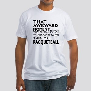 Racquetball Awkward Moment Designs Fitted T-Shirt